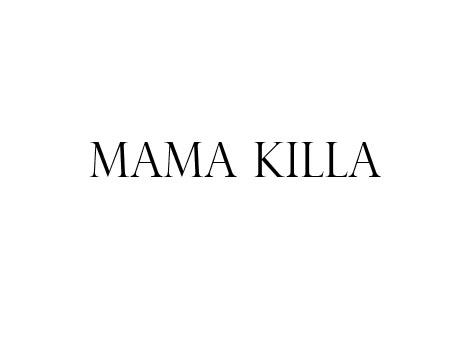 TITRE MAMA KILLA noir jpeg