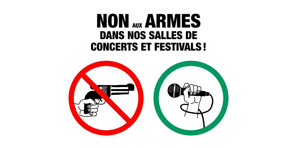 Non aux armes dans nos salles de concerts et festivals !